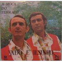 Vadô & Ilsinho - A Moça Do Terraço - 1977