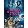 Dvd Matadores De Vampiras Lesbicas Com James Corden