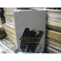 A Explicacao Sociologica Na Medina Social Jose C. M. Pereira