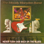 Cd The Moody Marsden Band - Never Turn Our Back On The Blues