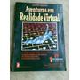 Livro 1993 Aventuras Em Realidade Virtual Sem Disquete