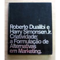 Criatividade: A Formulação De Alternativas Em Marketing