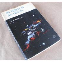 Livro D. S. Halacy Jr. - Os Profetas Da Ciência