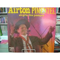Vinil / Lp - Airton Pimentel - Alegria Dos Pampas - 1995