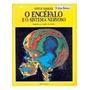 O Encéfalo E O Sistema Nervoso- Coleção O Corpo Humano