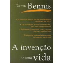 A Invenção De Uma Vida - Warren Bennis - Ed. Campus