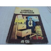 Livro: A Primeira Reportagem - Sylvio Pereira