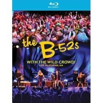Blu Ray The B-52s With The Wild Crowd Live In Athens Ga