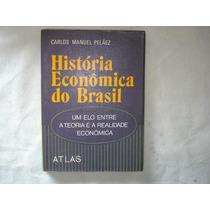 Livro - História Econômica Do Brasil - Carlos Manuel Peláez