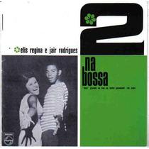 Elis Regina E Jair Rodrigues 2 Na Bossa 1965 - Frete Grátis