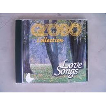 Cd- Globo Collection - Love Songs -+ Brinde