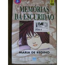 Memórias Da Escuridão Maria De Regino