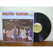 Disco Vinil Lp Galpão Gaúcho Volume 1 Bugiu Da Encrenca 1979