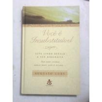 Livro:você É Insubstituível - Augusto Cury