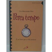 Perca Tempo - Ciro Marcondes Filho - Sebo Brisa