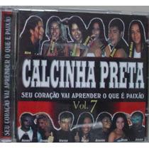 Cd : Calcinha Preta Vol 7 - Frete Gratis