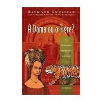 Livro A Dama Ou O Tigre Raymon Smullyan