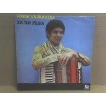 Zé Do Peba -lp-vinil-forró Na Paraíba-sanfona-sertanejo-mpb