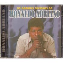 Cd Os Grandes Sucessos De Ronaldo Adriano - Novo Lacrado***