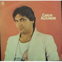 Lp Carlos Alexandre Vol 8(frete Grátis)