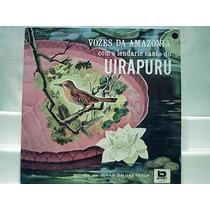 Lp Vozes Da Amazônia Com O Lendario Canto Do Uirapurú 1991