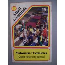 Revista Shell Responde - N15 - Motoristas X Pedestres,quem V