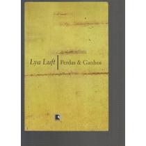 Perdas & Ganhos - Lya Luft - Editora Record