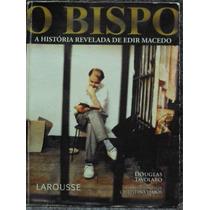 O Bispo - A Histótia Revelada De Edir Macedo (frete Grátis)