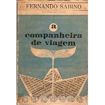A Companheira De Viagem - Fernando Sabino - 1a. Edição