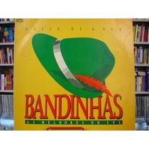 Vinil / Lp - Bandinhas As Melhores Do Sul
