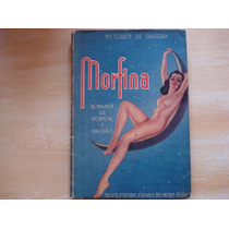 Morfina Romance De Horror E Paixão - Victorien De Saussay