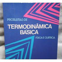 Problemas De Termodinamica Basica. Fisica E Quimica