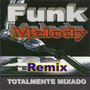 Cd-funk Melody Remix-totalmente Mixado