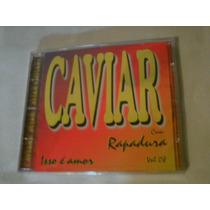 Cd-caviar Com Rapadura Isso E Amor Vol 8