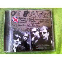 **os Britos Cantam Os Beatles!!** (cd Novo)