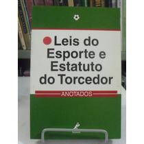 Leis Do Esporte E Estatuto Do Torcedor - Equipe Jurídica Man