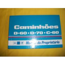 Caminhões C-60 / D-60 / D-70 - 1977-manual Do Proprietário-
