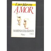 E Por Falar Em Amor - Marina Colasanti - Frete Grátis!