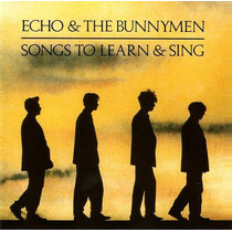 Echo & The Bunnymen - Songs To Learn And Sing: The Singles