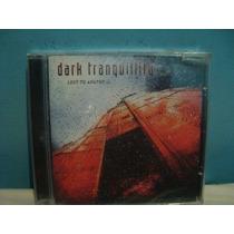 Dark Tranquility - Lost To Apathy Ep - Cd Nacional