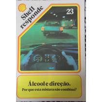 Revista Shell Responde Nº 23-álcool E Direção
