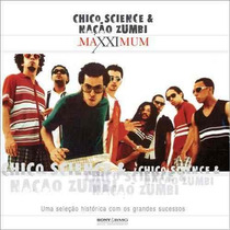 Cd - Chico Science E Nação Zumbi - Maxximum - Lacrado