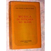 Musica De Feitiçaria No Brasil Mario De Andrade 1963