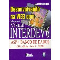 Desenvolvendo Na Web Com Visual Interdev 6 - 1ª Edição