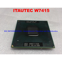 Processador Dual Core T4500 Notebook Itautec W7415