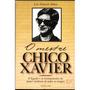 O Mestre Chico Xavier - Luis Eduardo Matos