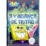 Dvd Bob Esponja - A Vingança De Tritão