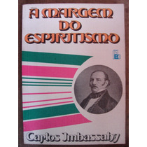 A Margem Do Espiritismo Carlos Imbassahy