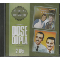 Cd - Zé Fortuna & Pitangueira- Dose Dupla 2 Lps Em 1 Cd- Lac