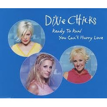 Cd Dixie Chicks Readyto Run You Can´t Hurry Love Single